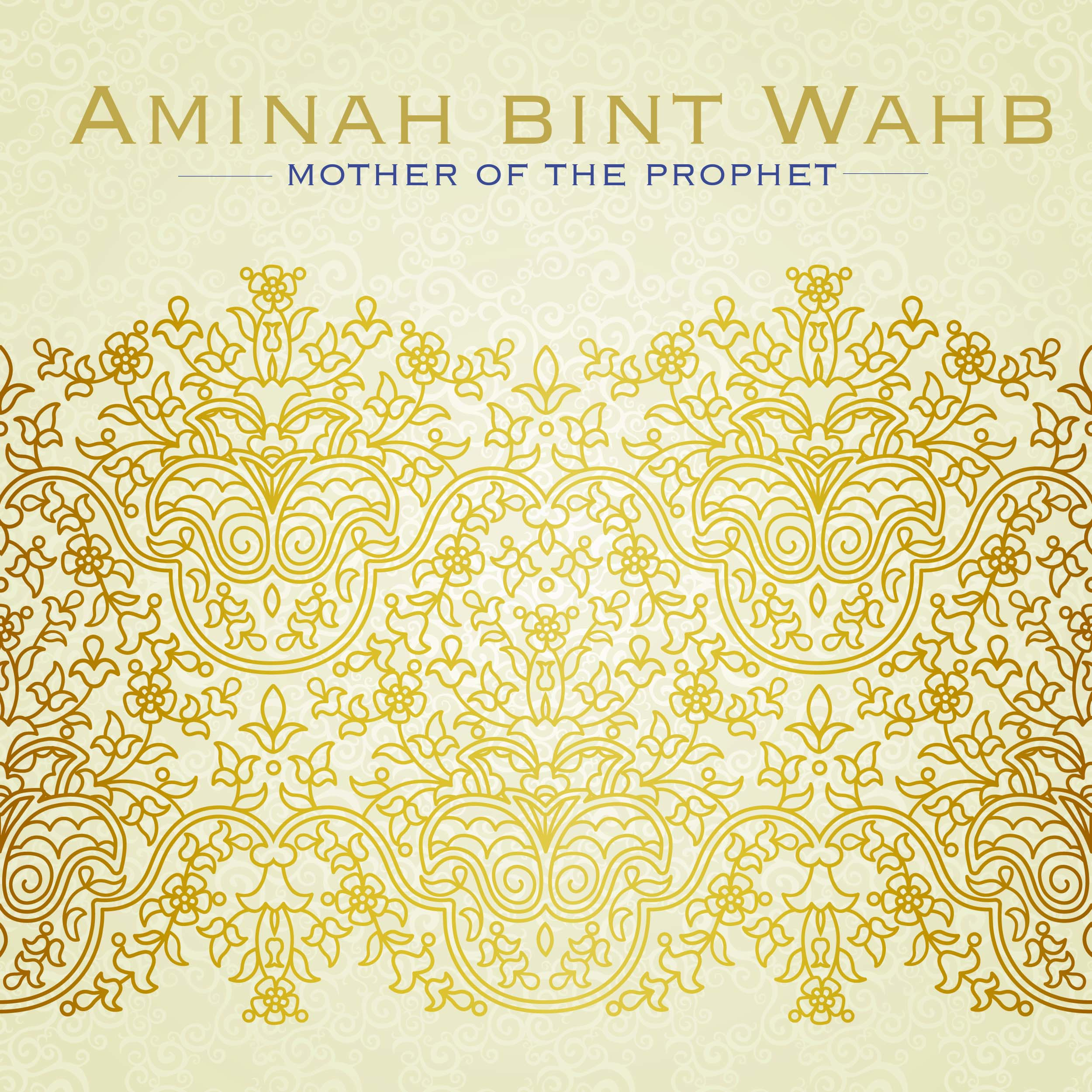 [Then] Aminah bint Wahb- Mother of the Prophet