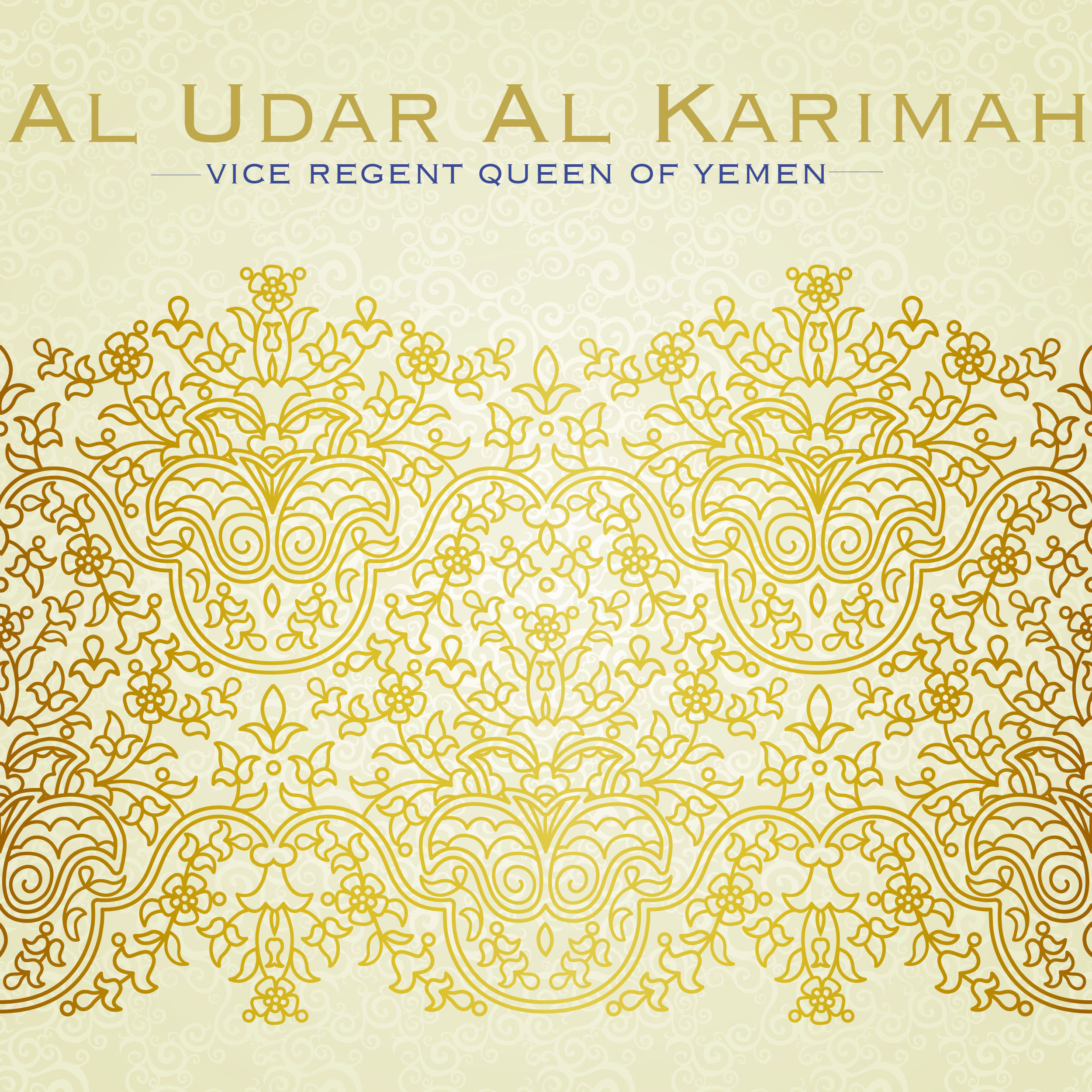 Al Udar Al Karimah- Vicegerent Queen of Yemen