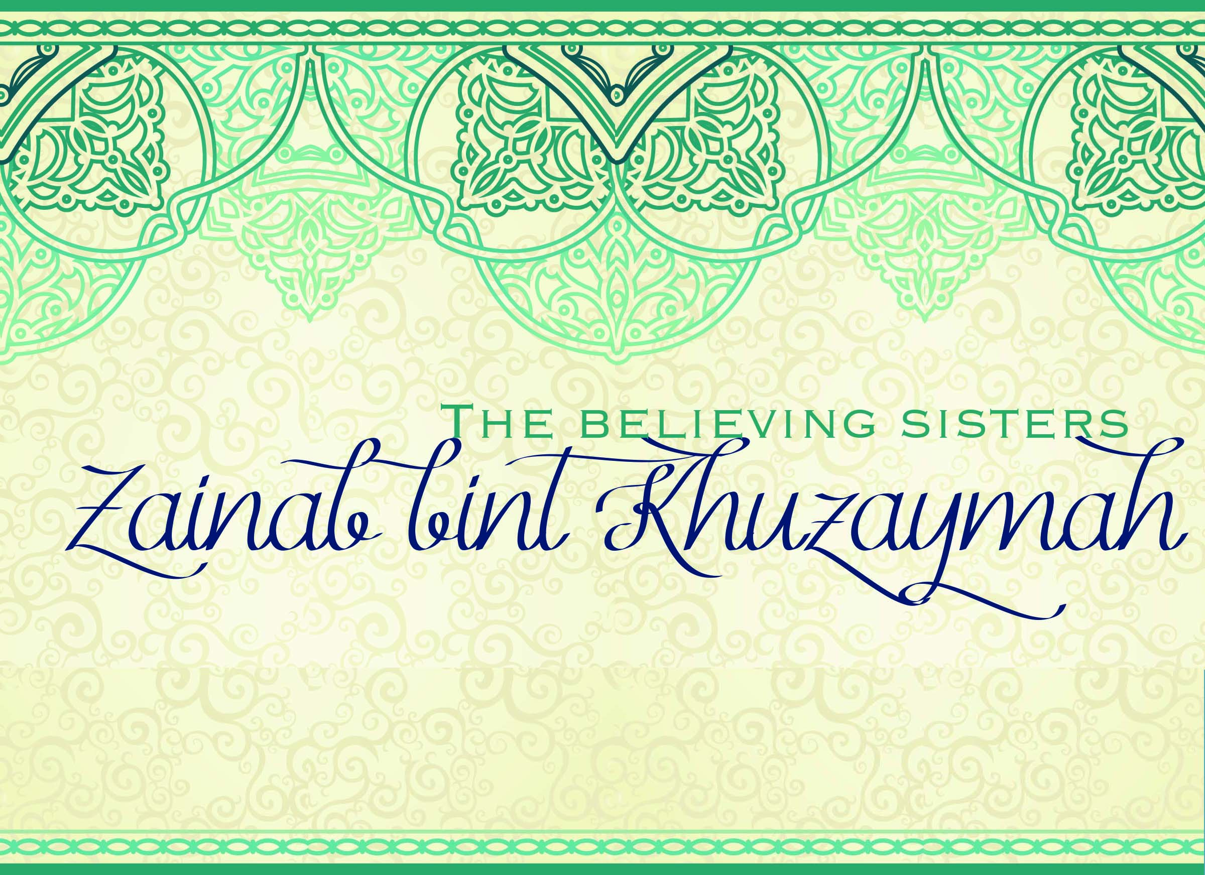 [8 Ramadan 1433] The Believing Sisters-Part 4: Zainab bint Khuzaymah