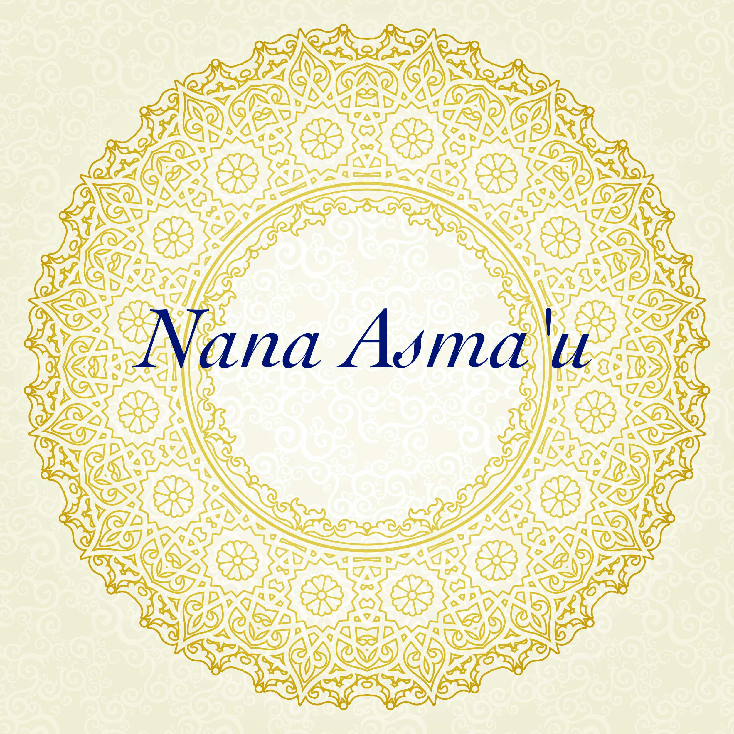 Nana Asma'u-Scholar, Poet, Community Leader, Educator